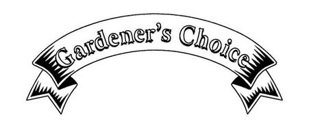 GARDENER'S CHOICE