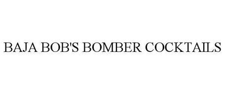 BAJA BOB'S BOMBER COCKTAILS