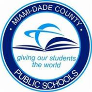 MIAMI-DADE COUNTY PUBLIC SCHOOLS GIVING OUR STUDENTS THE WORLD