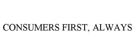 CONSUMERS FIRST, ALWAYS