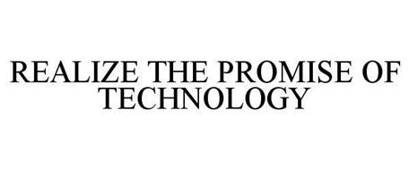 REALIZE THE PROMISE OF TECHNOLOGY