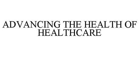 ADVANCING THE HEALTH OF HEALTHCARE