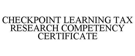 CHECKPOINT LEARNING TAX RESEARCH COMPETENCY CERTIFICATE