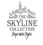 THE SKYLINE COLLECTION STEP INTO STYLE