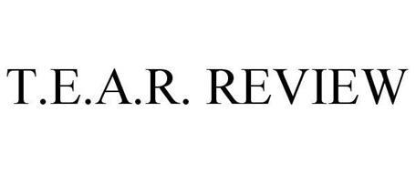 T.E.A.R. REVIEW