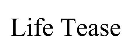 LIFE TEASE