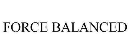 FORCE BALANCED