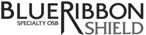 BLUE RIBBON SHIELD SPECIALTY OSB