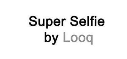 SUPER SELFIE BY LOOQ