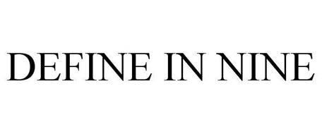 DEFINE IN NINE