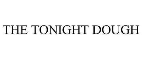 THE TONIGHT DOUGH