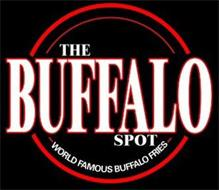THE BUFFALO SPOT WORLD FAMOUS BUFFALO FRIES