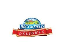 BROOKFIELD FARMS SINCE 1903 BROOKFIELD DELIGHTS