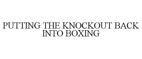 PUTTING THE KNOCKOUT BACK INTO BOXING