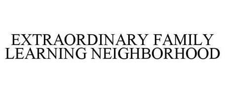 EXTRAORDINARY FAMILY LEARNING NEIGHBORHOOD