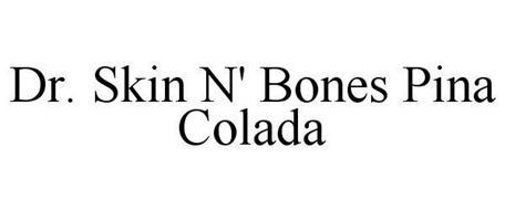 DR. SKIN N' BONES PINA COLADA