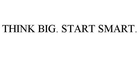 THINK BIG. START SMART.