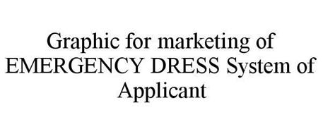 GRAPHIC FOR MARKETING OF EMERGENCY DRESS SYSTEM OF APPLICANT