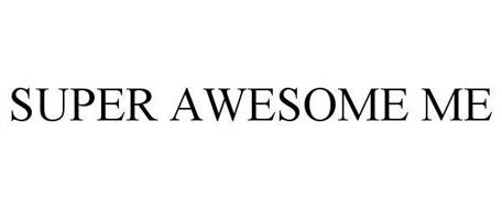 SUPER AWESOME ME