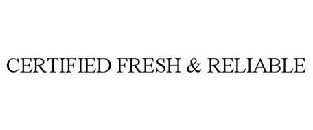 CERTIFIED FRESH & RELIABLE
