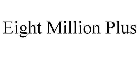 EIGHT MILLION PLUS