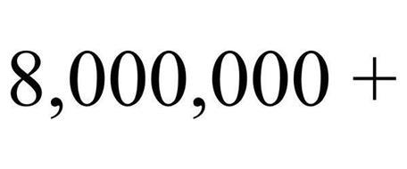 8,000,000 +