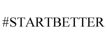 #STARTBETTER