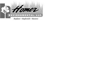 H HOMER ENVIRONMENTAL, LLC. REPLANT · REPLENISH · RESTORE