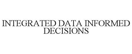 INTEGRATED DATA INFORMED DECISIONS