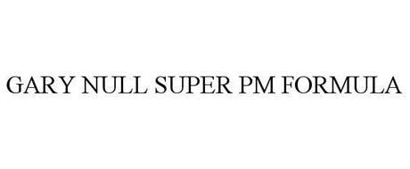 GARY NULL SUPER PM FORMULA