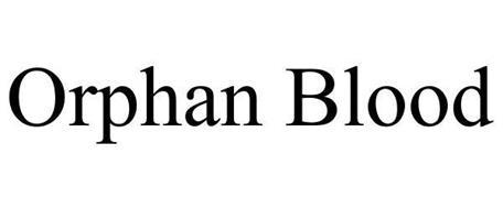 ORPHAN BLOOD