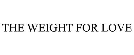 THE WEIGHT FOR LOVE
