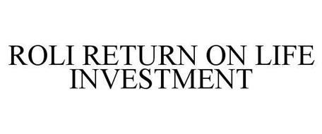 ROLI RETURN ON LIFE INVESTMENT