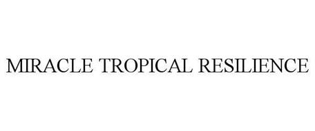 MIRACLE TROPICAL RESILIENCE