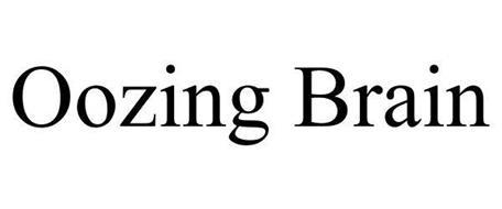 OOZING BRAIN