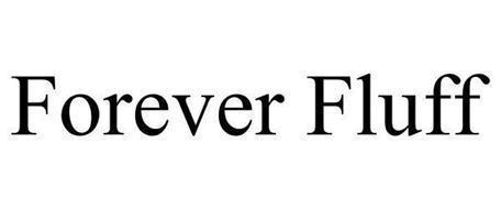 FOREVER FLUFF