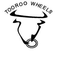 TOOROO WHEELS