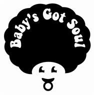 BABY'S GOT SOUL