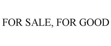 FOR SALE, FOR GOOD