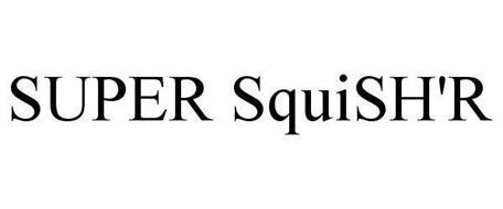 SUPER SQUISH'R