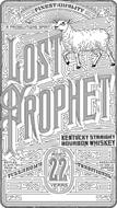 LOST PROPHET FINEST QUALITY A PROSELYTIZING SPIRIT KENTUCKY STRAIGHT BOURBON WHISKEY BOTTLED WITH PRIDE IN TULLAHOMA AGED 22 YEARS IN TRADITIONAL AMERICAN OAK BARRELS