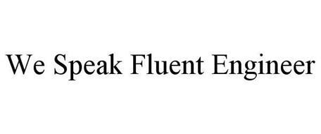 WE SPEAK FLUENT ENGINEER
