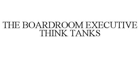 THE BOARDROOM EXECUTIVE THINK TANKS