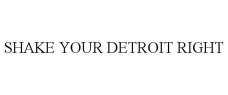 SHAKE YOUR DETROIT RIGHT