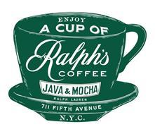 ENJOY A CUP OF RALPH'S COFFEE JAVA & MOCHA RALPH LAUREN 711 FIFTH AVENUE N.Y.C.