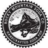 ROCKY MOUNTAIN SODA CO. HANDCRAFTED SODA POP BREWED IN SMALL BATCHES