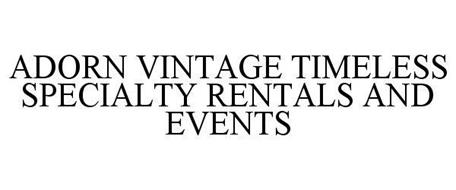 ADORN VINTAGE TIMELESS SPECIALTY RENTALS AND EVENTS