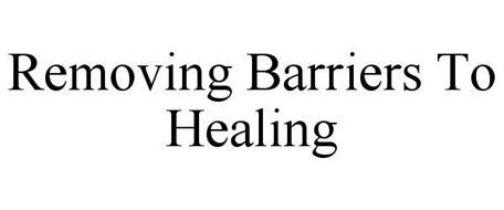 REMOVING BARRIERS TO HEALING