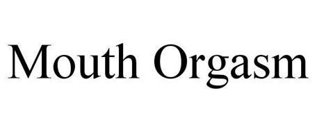 MOUTH ORGASM
