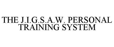 THE J.I.G.S.A.W. PERSONAL TRAINING SYSTEM